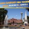 Quer Ganhar uma viagem para Buenos Aires?