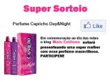 Sua Mãe merece ganhar este super Perfume Capricho Day&Night